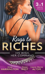 Rags To Riches: His Wish, Her Command