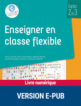 Enseigner en classe flexible - Cycles 2 et 3 - EPUB