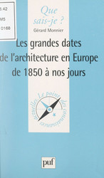 Les grandes dates de l'architecture en Europe, de 1850 à nos jours
