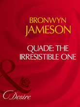 Quade: The Irresistible One