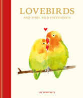Lovebirds and Other Wild Sweethearts
