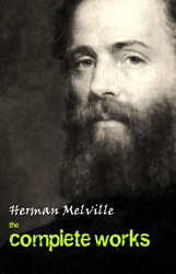 Herman Melville: The Complete Works