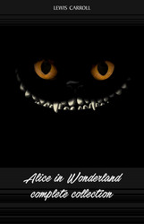 Alice in Wonderland: The Complete Collection