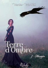 Terre d'ombre, Tome 1