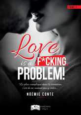 Love is a F*CKING PROBLEM !
