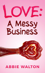 Love: A Messy Business