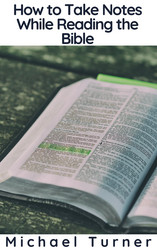 How to Take Notes While Reading the Bible
