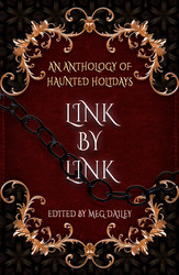 Link by Link: An Anthology of Haunted Holidays