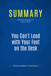 Summary: You Can't Lead with Your Feet on the Desk