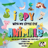 I Spy With My Little Eye - Animals | Can You Spot the Animal That Starts With...? | A Really Fun Search and Find Game for Kids 2-4!