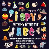 I Spy With My Little Eye - ABC | A Superfun Search and Find Game for Kids 2-4! | Cute Colorful Alphabet A-Z Guessing Game for Little Kids