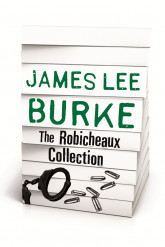 JAMES LEE BURKE – THE ROBICHEAUX COLLECTION
