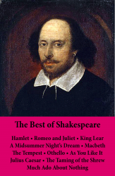 The Best of Shakespeare: Hamlet - Romeo and Juliet - King Lear - A Midsummer Night's Dream - Macbeth - The Tempest - Othello - As You Like It - Julius Caesar - The Taming of the Shrew - Much Ado About Nothing