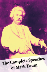 The Complete Speeches of Mark Twain