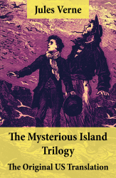 The Mysterious Island Trilogy - The Original US Translation