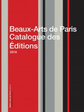 Beaux-Arts de Paris Catalogue des Éditions 2018