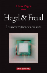 Hegel & Freud. Les intermittences du sens