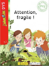 J'aime lire Dys : Attention, fragile !