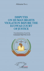 Disputes on human rights violation before the ecowas court of justice
