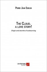 The Cloud, a love story! Origin and family secrets of outsourcing