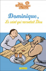 Dominique le saint qui racontait Dieu