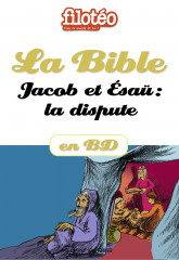 La Bible en BD, Jacob et Esau: la dispute