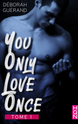 You Only Love Once - Tome 1