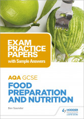 AQA GCSE Food Preparation and Nutrition: Exam Practice Papers with Sample Answers
