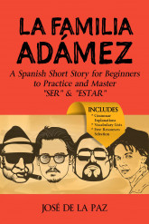A Spanish Short Story: La familia Adámez (Spanish Beginner Level)