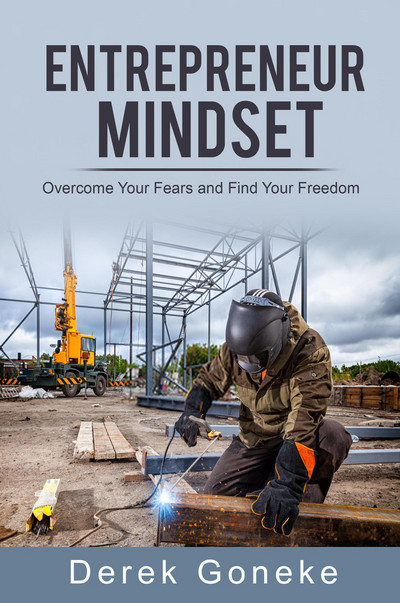 ENTREPRENEUR MINDSET: Overcome Your Fears and Find Your Freedom