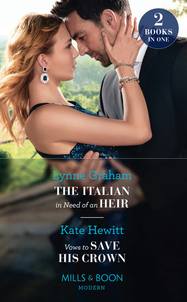 The Italian In Need Of An Heir / Vows To Save His Crown