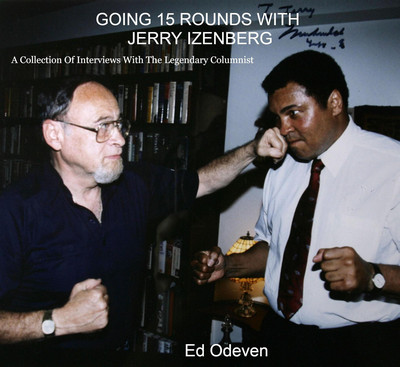 Going 15 Rounds With Jerry Izenberg
