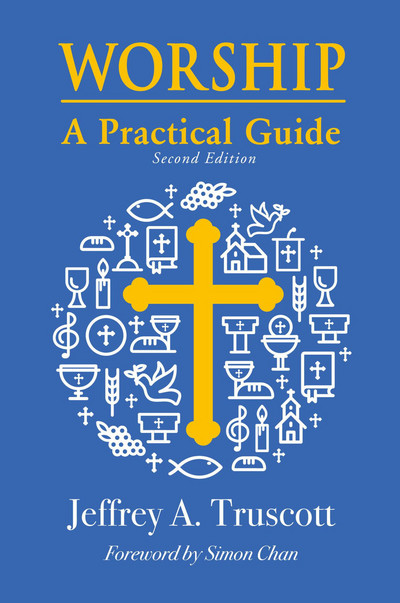 Worship: A Practical Guide (Second Edition)