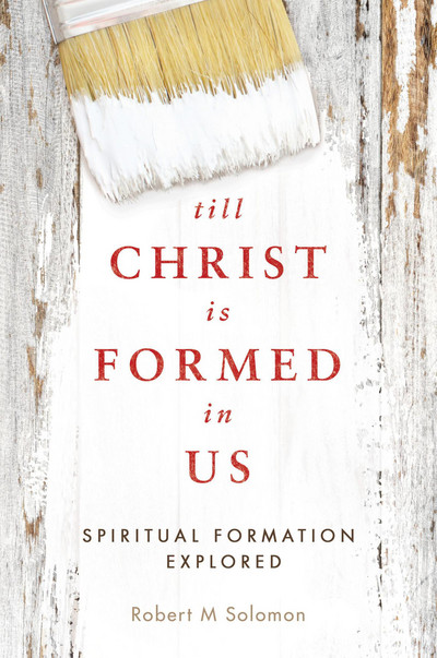 Till Christ Is Formed in Us