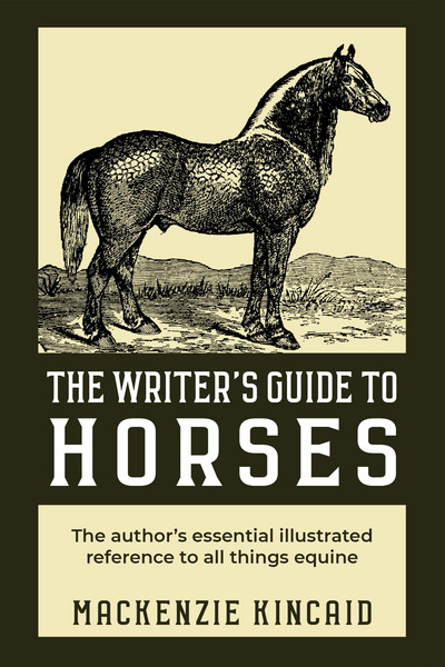 The Writer's Guide to Horses