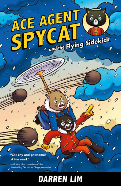 Ace Agent Spycat and the Flying Sidekick (Book 1)