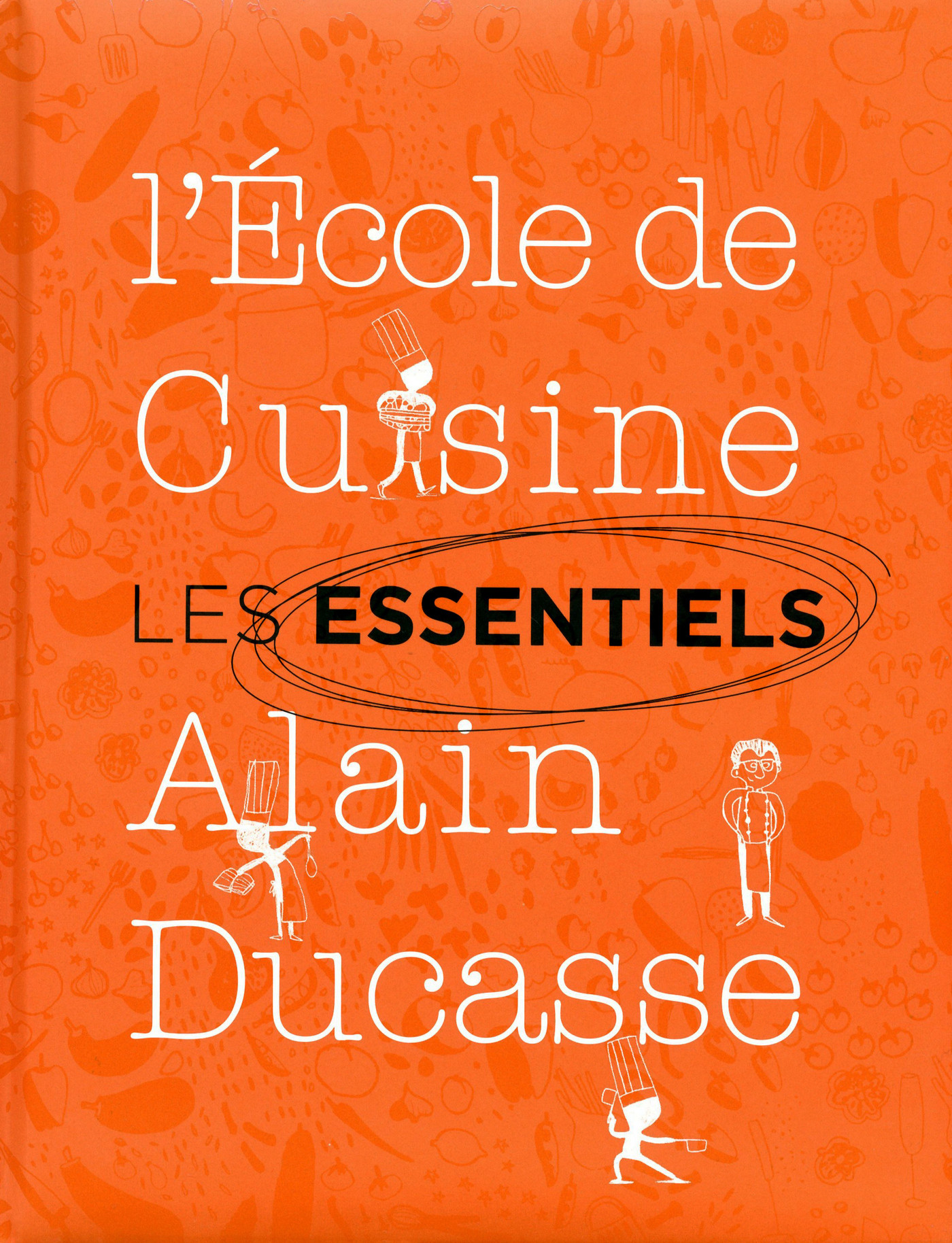 les essentiels de l 39 cole de cuisine alain ducasse alain ducasse. Black Bedroom Furniture Sets. Home Design Ideas