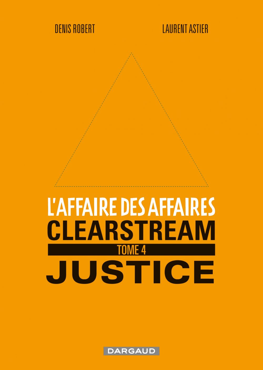 L'affaire des affaires - Tome 4 - Clearstream Justice