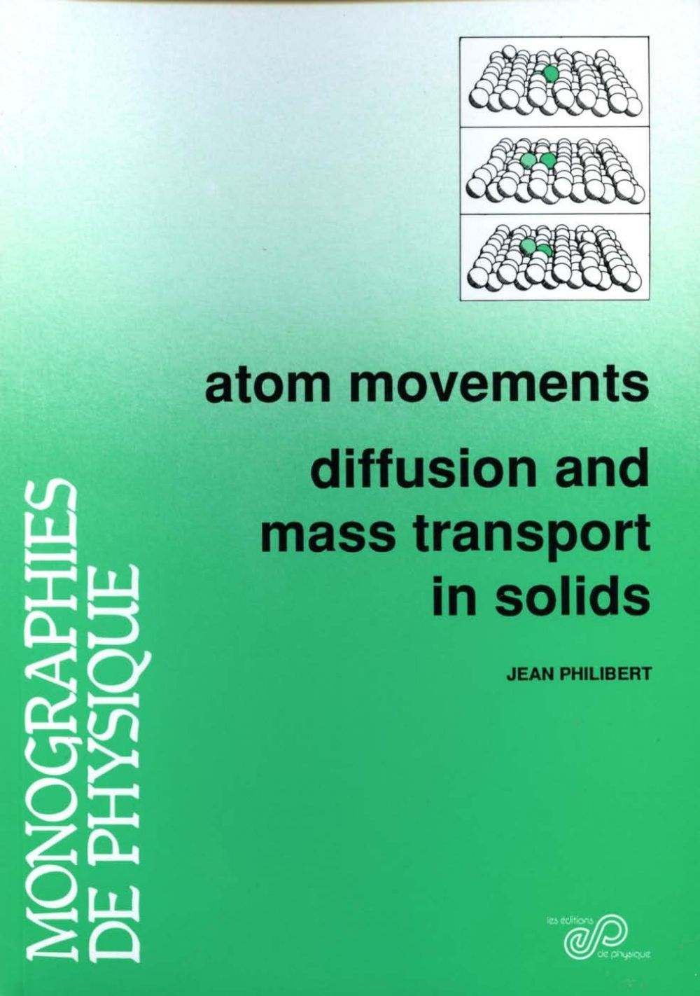 Atom movements - Diffusion and mass transport in solids