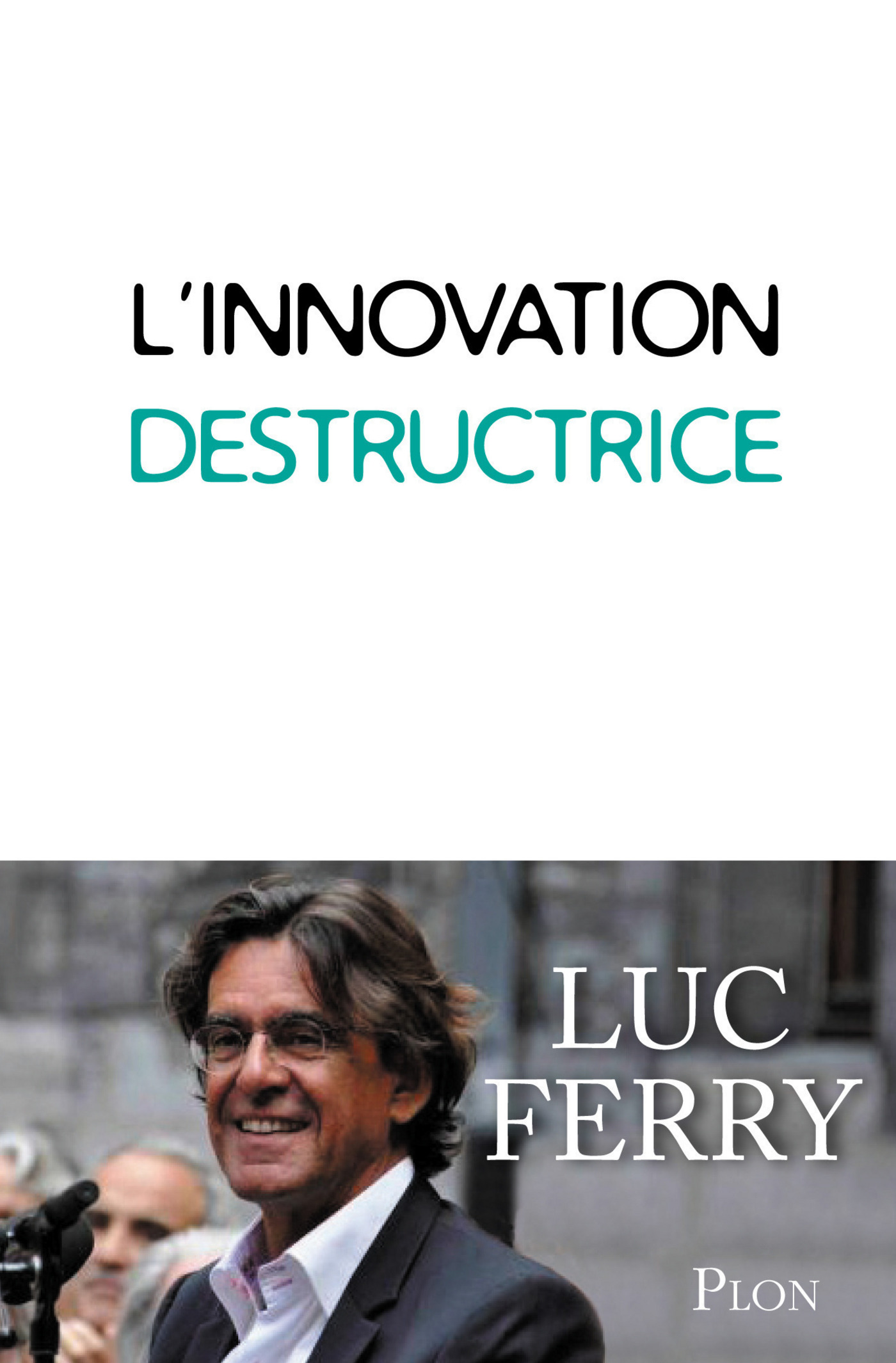 L'innovation destructrice