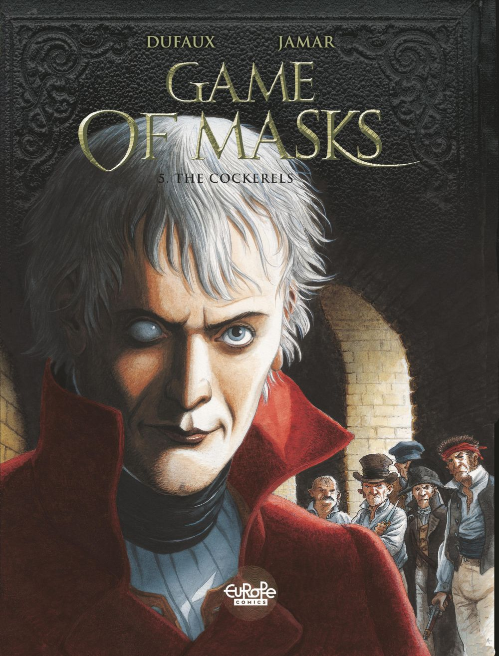 Game of Masks - Volume 5 -  The Cockerels