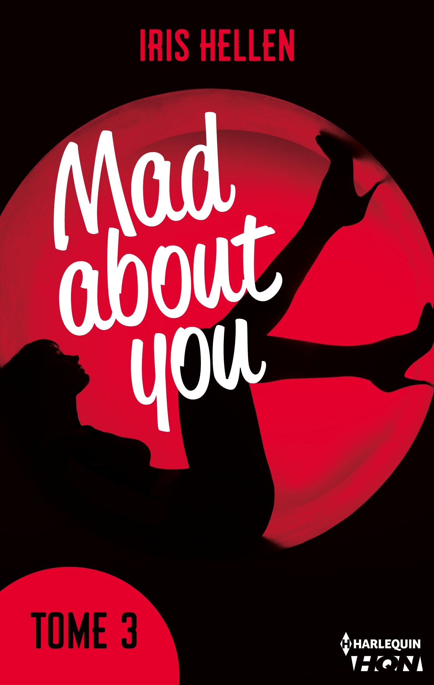 Mad About You - tome 3, DES ROMANS INTENSES, SEXY ET RICHES EN ÉMOTIONS