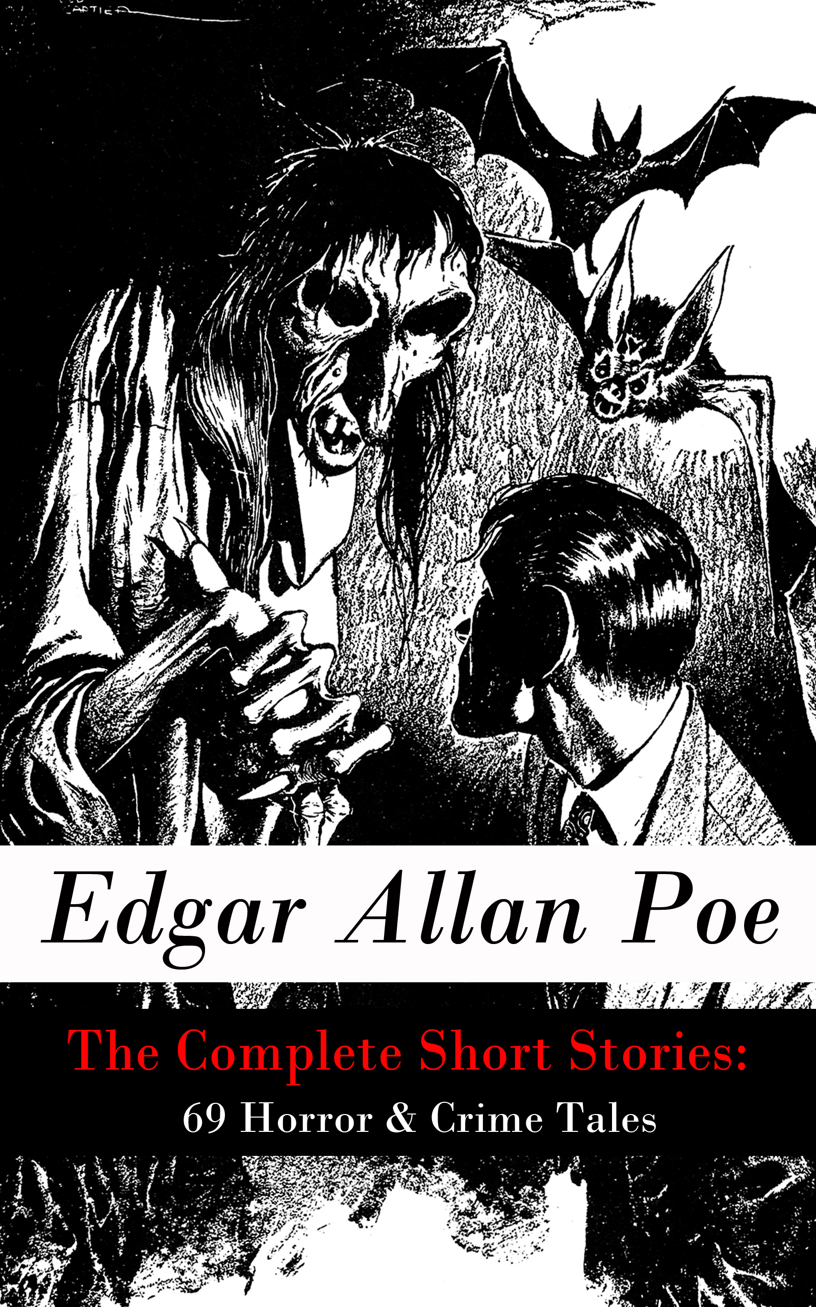 The Complete Short Stories: 69 Horror & Crime Tales