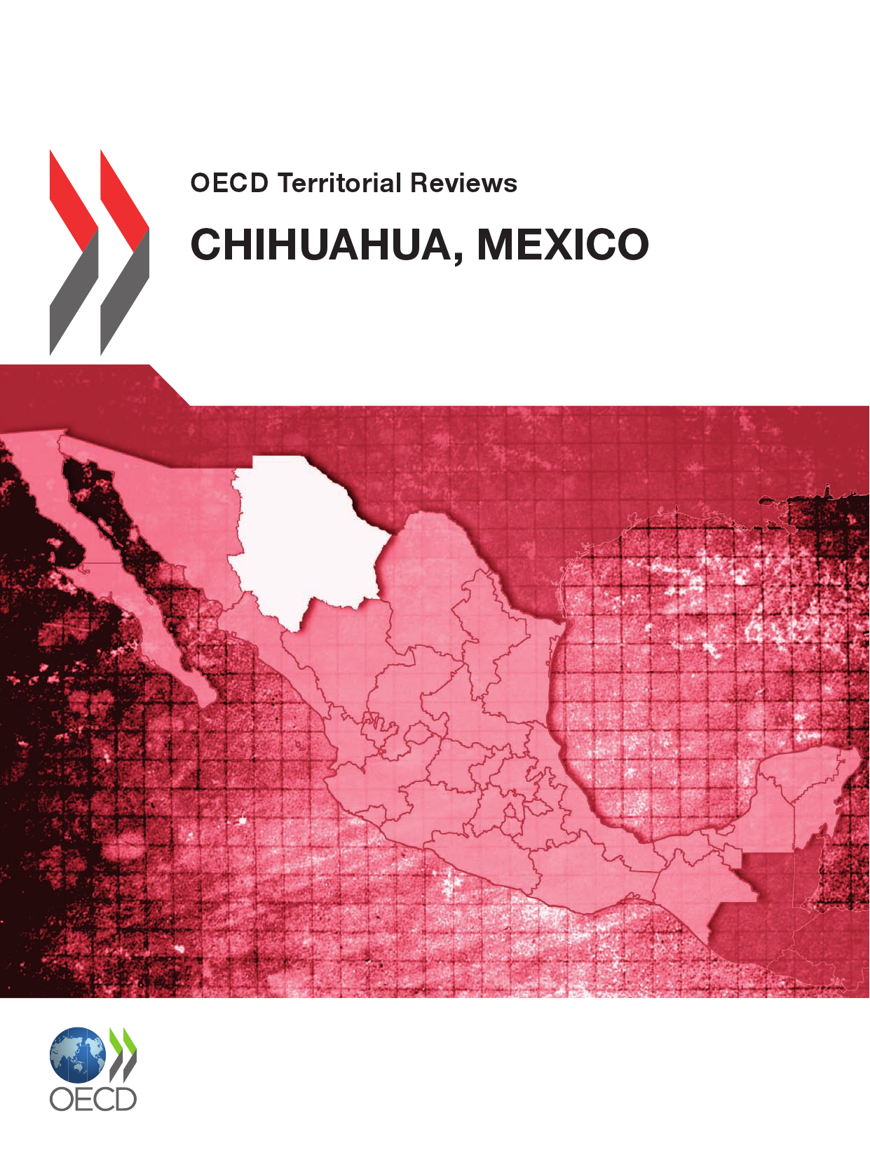 OECD Territorial Reviews: Chihuahua, Mexico 2012