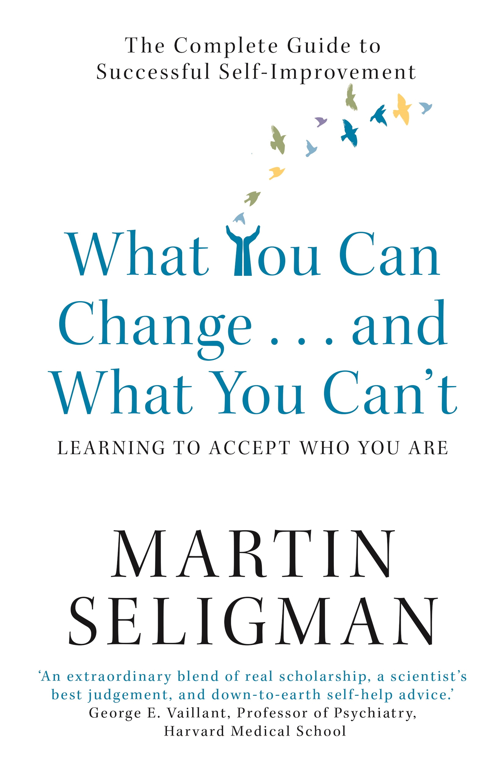 What You Can Change. . . and What You Can't