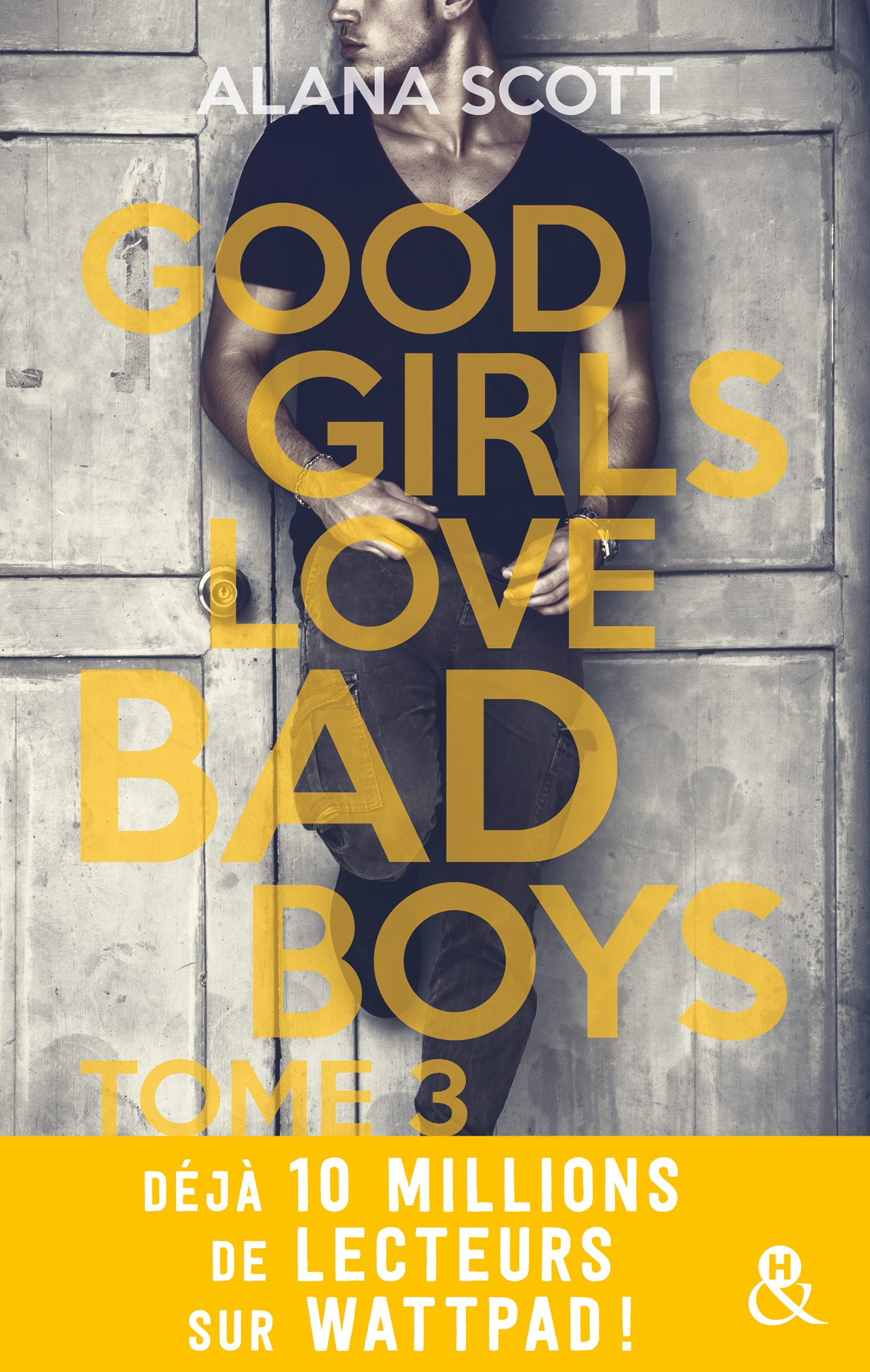 Good Girls Love Bad Boys - Tome 3