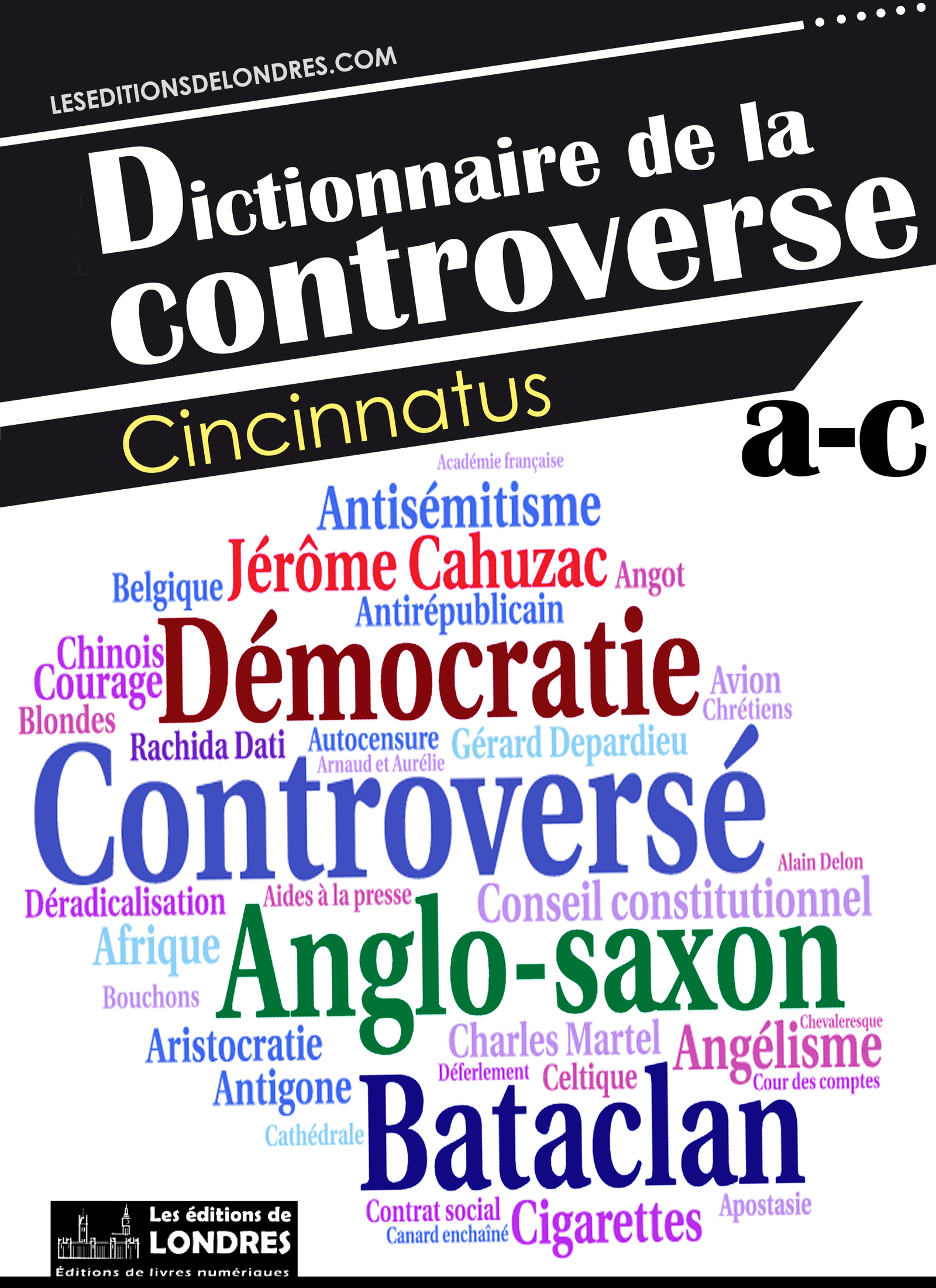 Dictionnaire de la controverse, Volume 1