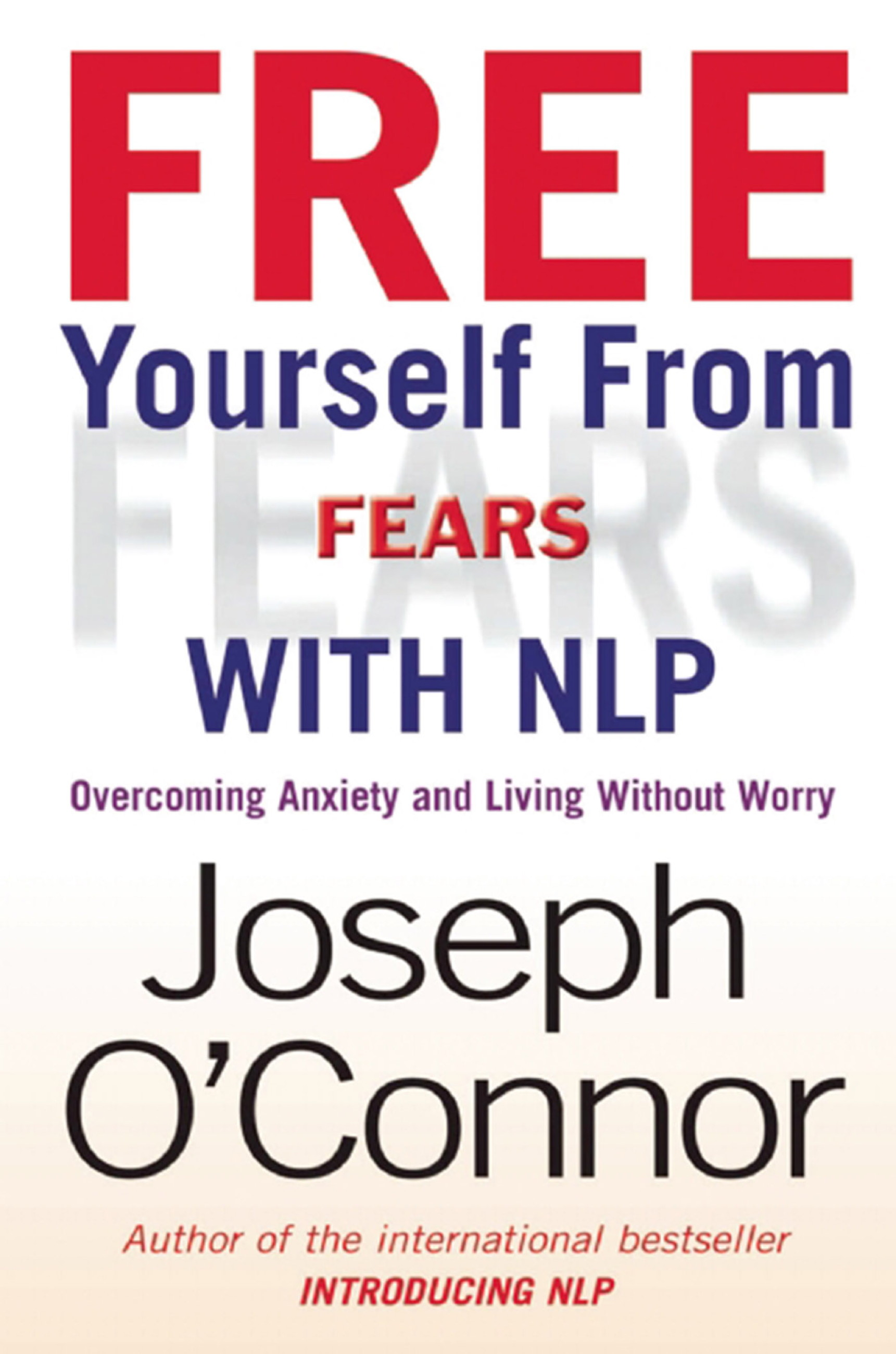 Free Yourself From Fears with NLP