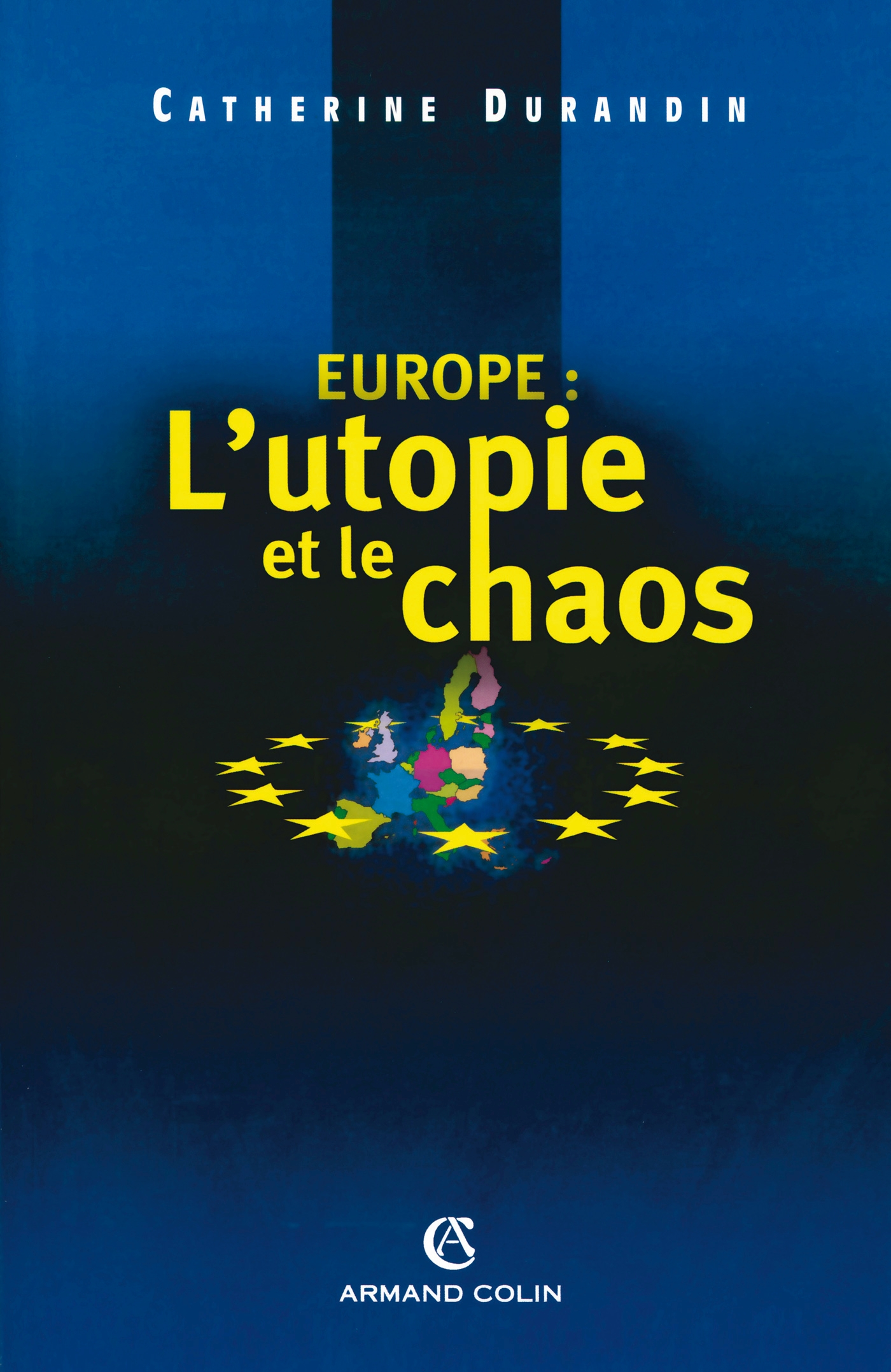 Europe : l'utopie et le chaos