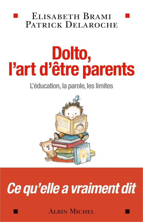 Dolto, l'art d'être parents